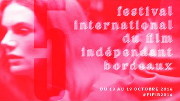 les-bons-plans-bordeaux-festival-international-du-film-independant-de-bordeaux-fifib-2016-couv-01