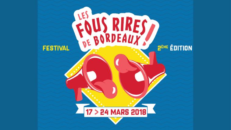 Les Bons Plans à Bordeaux : La deuxième édition des Fous Rires de Bordeaux approche à grands pas !