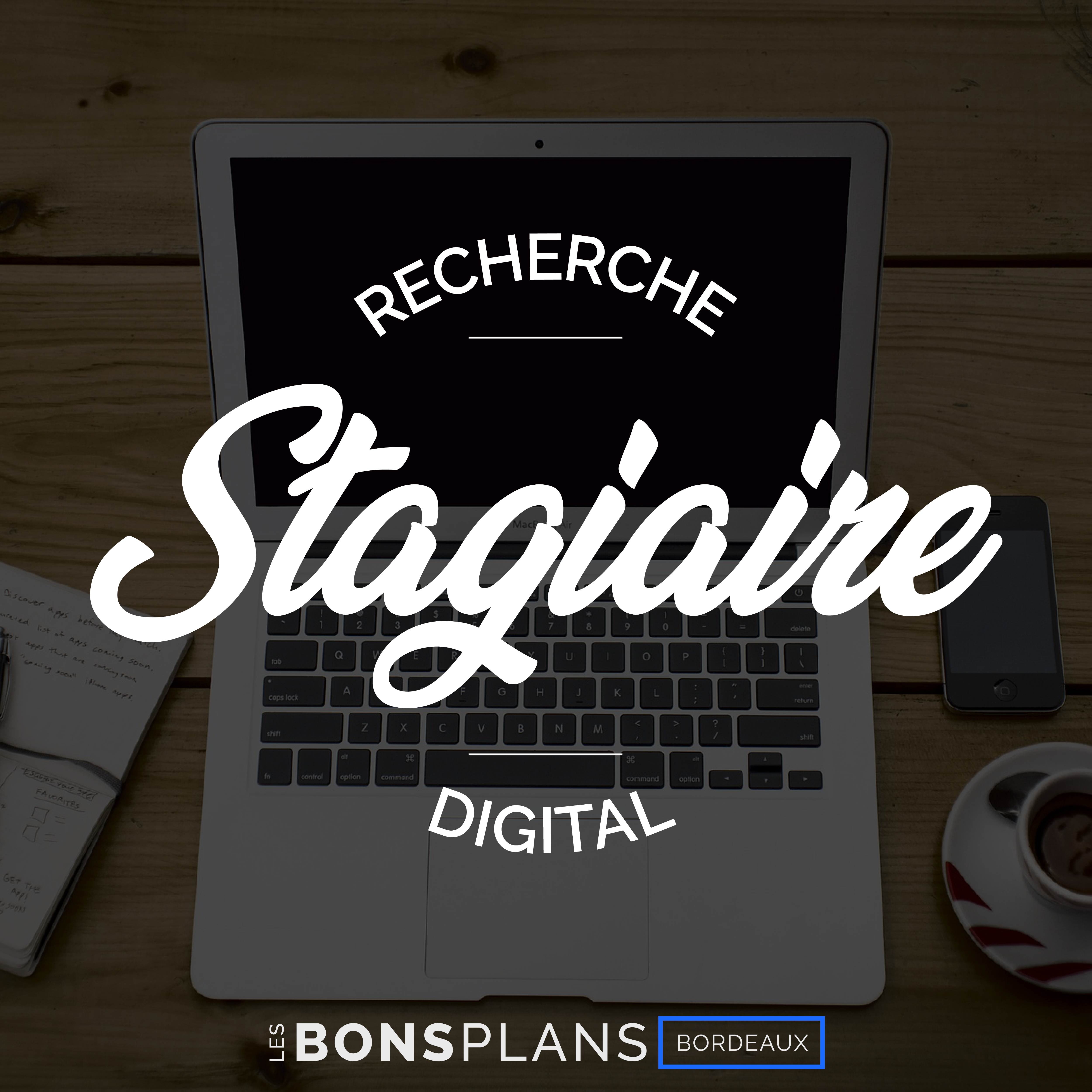 Les Bons Plans à Bordeaux recherche un(e) stagiaire pour une période de 4/6 mois pour la rentrée de septembre
