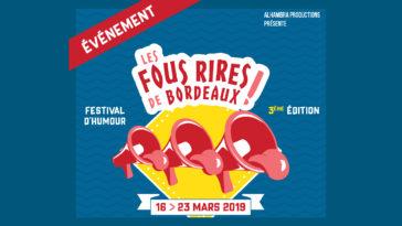Après deux éditions couronnées de succès, LES FOUS RIRES DE BORDEAUX repartent pour une nouvelle aventure en 2019, du 16 au 23 mars