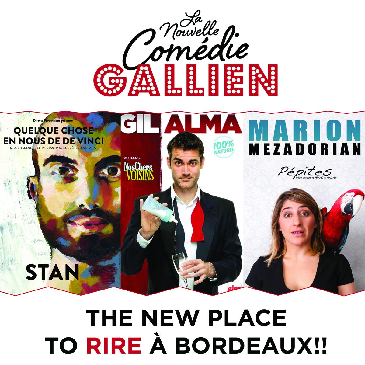 Les Bons Plans à Bordeaux vous offrent votre PASS pour 2 personnes à la Nouvelle Comédie Gallien : Stan, Gil Alma et Marion Mezadorian