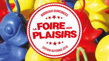 Les Bons Plans Bordeaux vous offrent vos entrées pour la Foire aux Plaisirs de Bordeaux édition Automne 2018