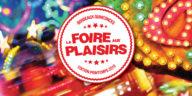Les Bons Plans à Bordeaux vous offrent vos entrées pour la Foire aux Plaisirs de Bordeaux édition Printemps 2019