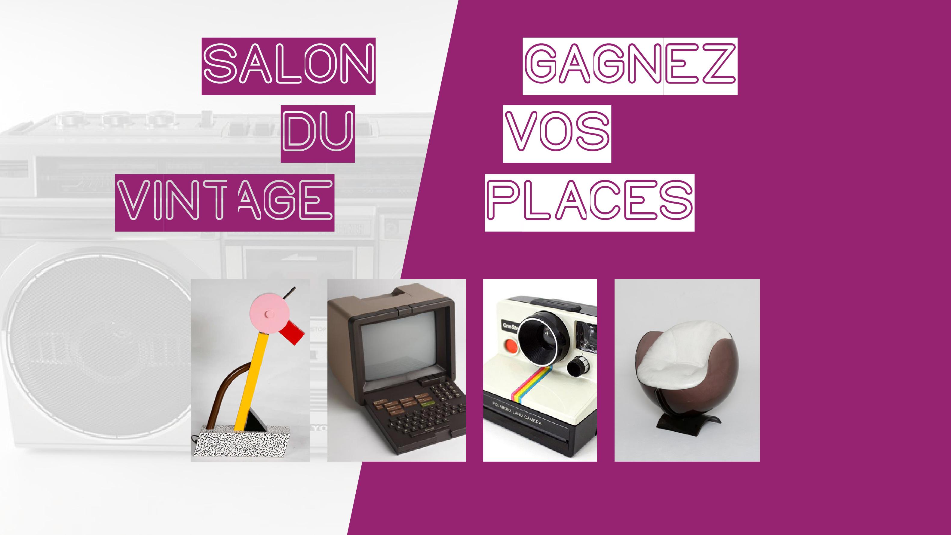 Salon du vintage bordeaux 2019 gagnez vos places - Salon professionnel bordeaux ...