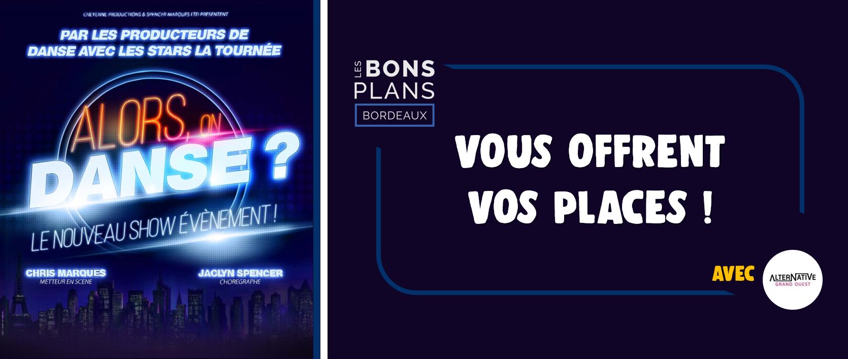 Les Bons Plans à Bordeaux vous font gagner des places pour le spectacle : Alors on danse