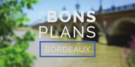 Les Bons plans à Bordeaux, une vitrine pour votre communication