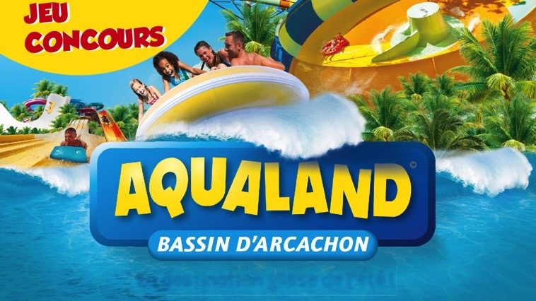 Les Bons Plans à Bordeaux vous offrent vos entrées pour Aqualand Bassin d'Arcachon !