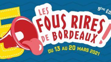Le festival d'humour revient à Bordeaux du 13 au 20 Mars 2021 avec une toute nouvelle programmation !