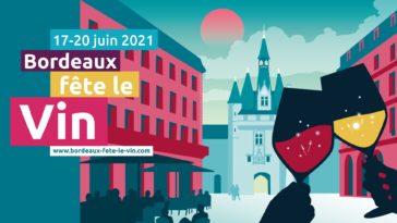 Les Bons Plans Bordeaux : Événement emblématique bordelais, la fête du vin se réinvente lors de l'édition 2021 du 17 au 20 juin.